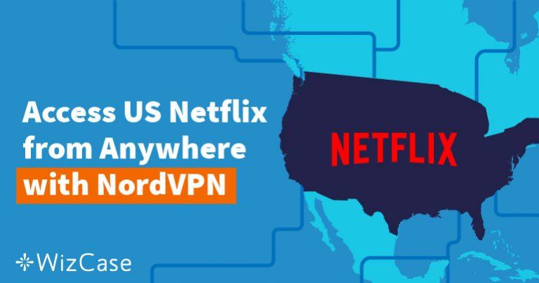 Bagaimana Menonton Netflix Amerika Dari Luar AS Wizcase