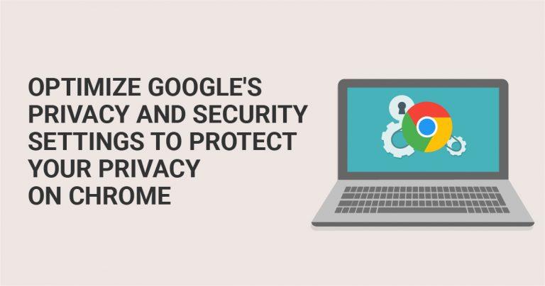 Cara Mengoptimalkan Pengaturan Privasi dan Keamanan Google untuk Melindungi Privasi Anda di Chrome