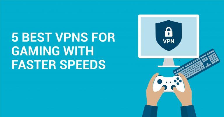 5 VPN Terbaik untuk Game dengan Kecepatan Lebih Kencang
