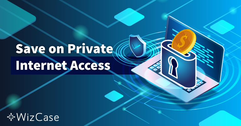 Kupon Promo Private Internet Access 2020 yang Valid: Hemat hingga 77% HARI INI!