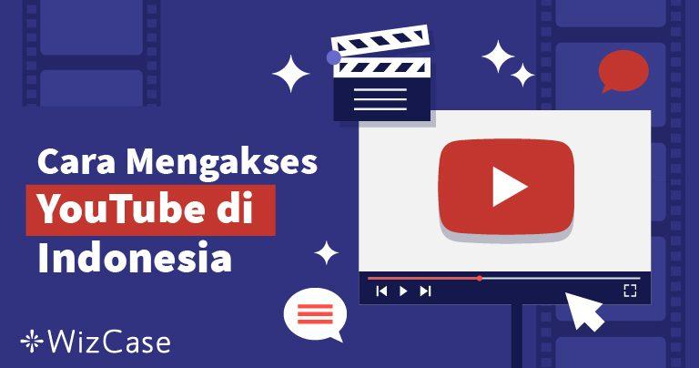 Cara Mengakses YouTube di Indonesia