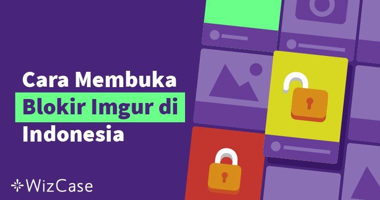 Cara Membuka Blokir Imgur di Indonesia