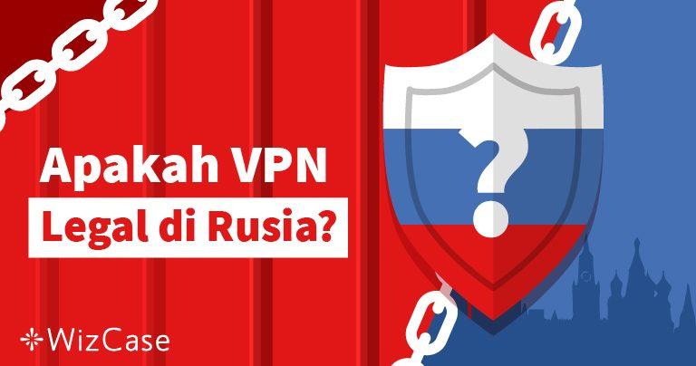 Apakah VPN Legal di Rusia?