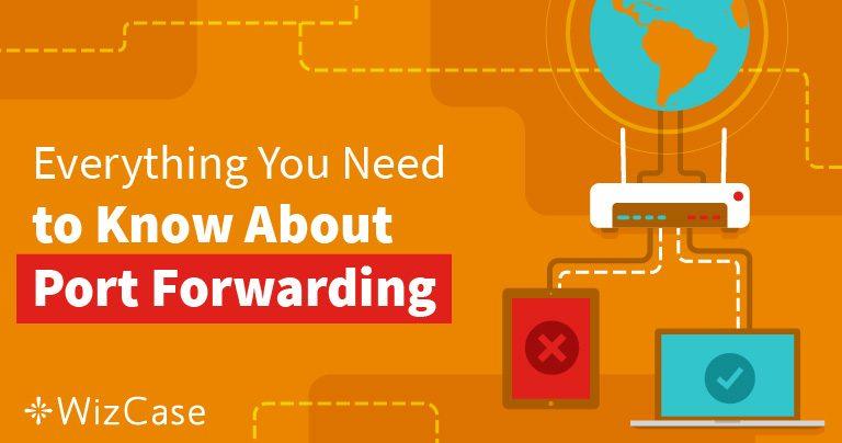 Port Forwarding – Apa itu & Manfaatnya bagi Anda di 2020?