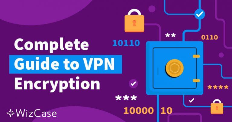 Panduan Lengkap untuk Enkripsi VPN