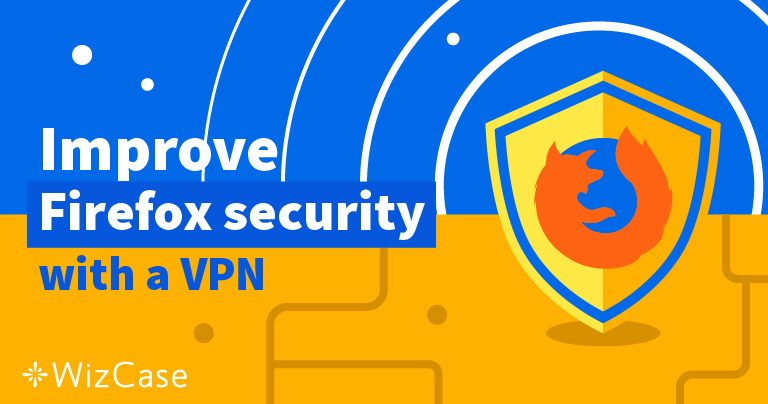 5 VPN terbaik untuk digunakan dengan Firefox
