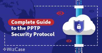 Penjelasan Protokol Keamanan VPN: Memahami PPTP Wizcase