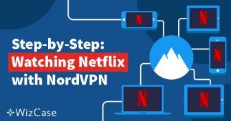 Membuka Blokir Netflix dengan NordVPN Cepat, Murah, & Mudah Wizcase