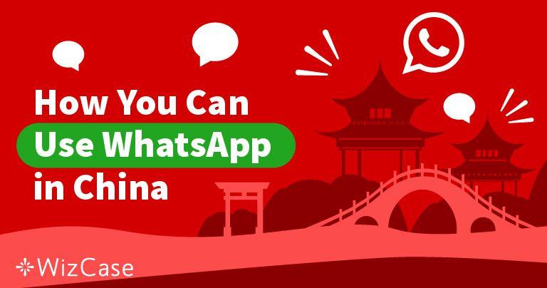 Membuka Blokiran WhatsApp di China secara Gratis