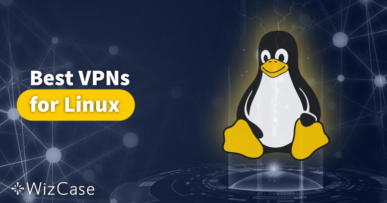 5 VPN Terbaik untuk Linux di 2021 – Paling Cepat dan Aman