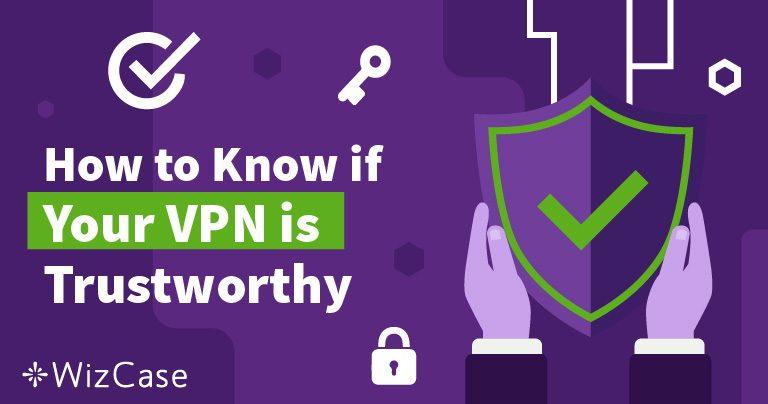 Cara Mengetahui Apakah VPN Anda Dapat Dipercaya