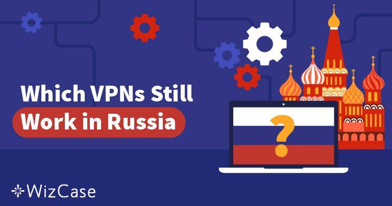 Rusia Memblokir 50 VPN – Mana Yang Masih Bekerja?