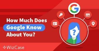 Mengelola Privasi Anda: Apa yang Diketahui Google Tentang Anda & Apa yang Bisa Anda Lakukan Wizcase