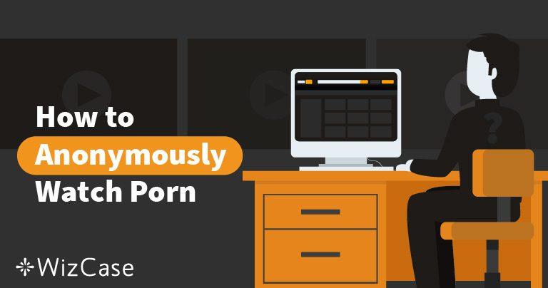 2 VPN Terbaik untuk Menonton Video Porno Secara Anonim (Terbaru Juli 2021)