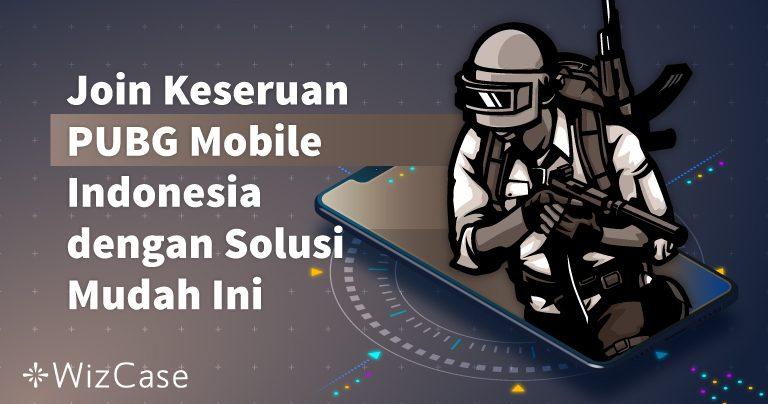 Join Keseruan PUBG Mobile Indonesia dengan Solusi Mudah Ini