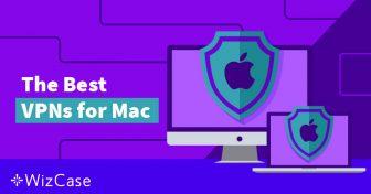 4 VPN Terbaik untuk Mac dan 2 yang Harus Dihindari (Diperbarui Mei 2019) Wizcase