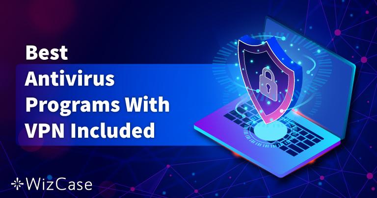 5 Antivirus dengan VPN Bawaan Terbaik di 2021