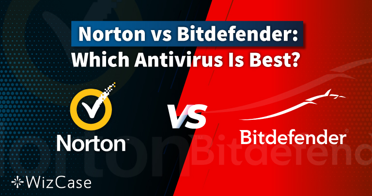 Norton vs Bitdefender 2021: Antivirus Mana yang Lebih Baik?